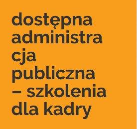 Dostępna administracja publiczna – szkolenia dla kadry
